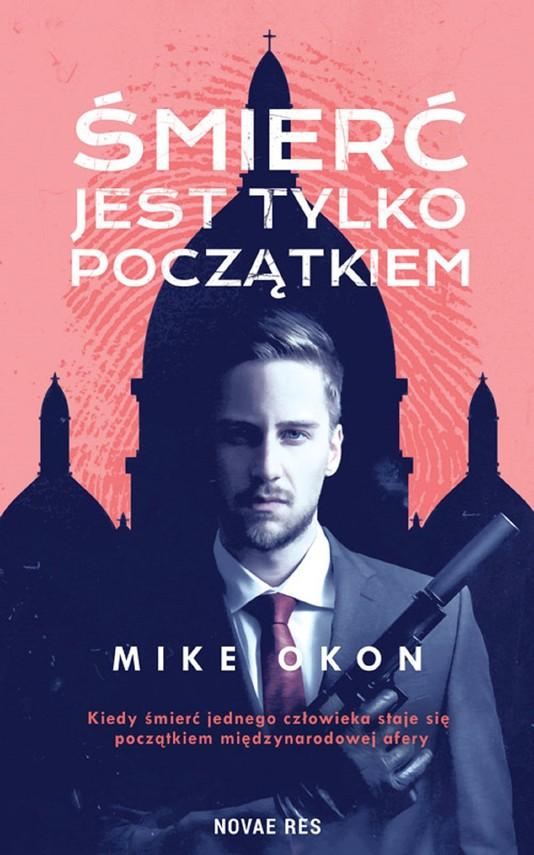 okładka Śmierć jest tylko początkiemebook   epub, mobi   Mike OKON