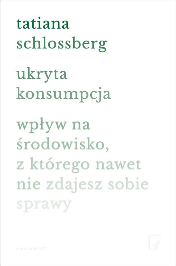 okładka Ukryta konsumpcjaebook | epub, mobi | Tatiana Schlossberg