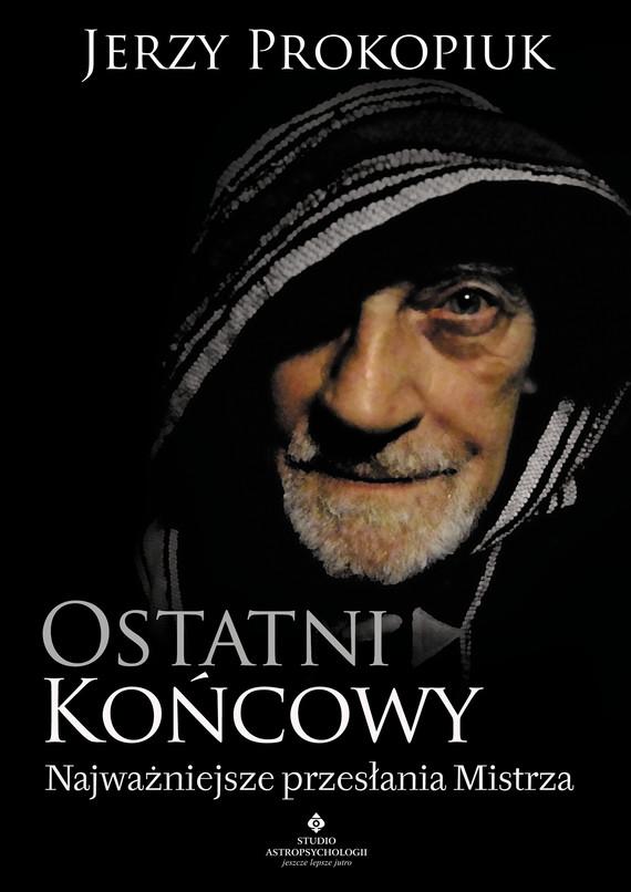 okładka Ostatni końcowy. Najważniejsze przesłania Mistrza - PDFebook | pdf | Prokopiuk Jerzy