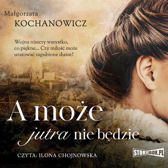 okładka A może jutra nie będzieaudiobook   MP3   Małgorzata Kochanowicz
