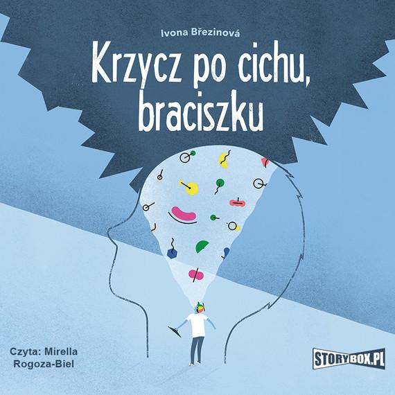 okładka Krzycz po cichu, braciszkuaudiobook | MP3 | Ivona Březinová