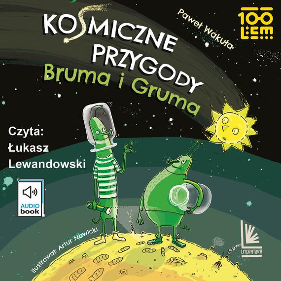 okładka Kosmiczne przygody Bruma i Grumaaudiobook | MP3 | Paweł Wakuła