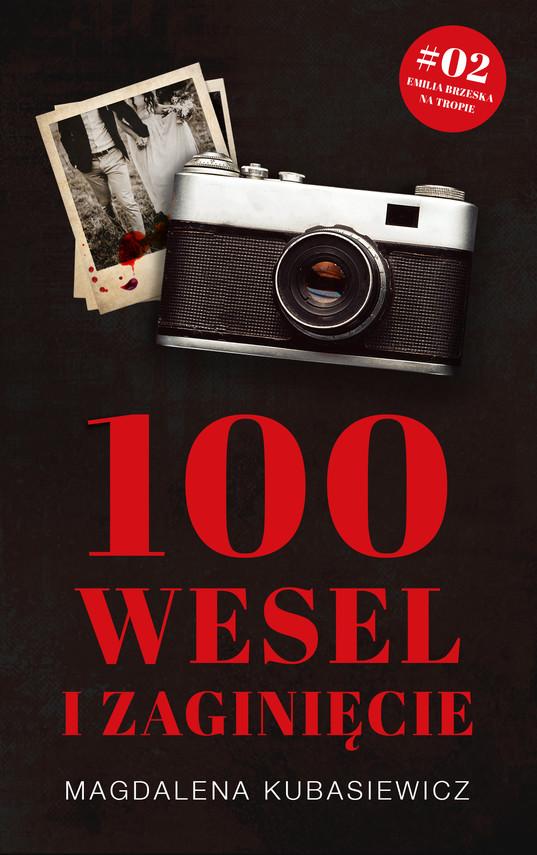 okładka 100 wesel i zaginięcieebook | epub, mobi | Magdalena Kubasiewicz