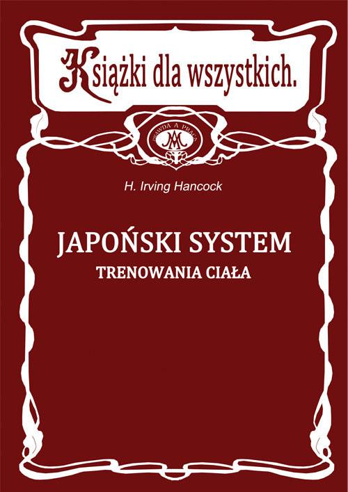okładka Japoński system trenowania ciałaksiążka      Hancock Irving