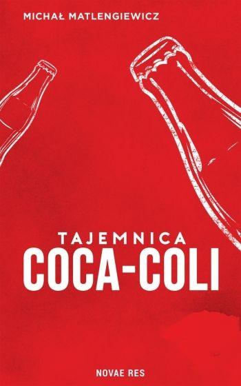 okładka Tajemnica Coca Coli książka |  | Michał Matlengiewicz