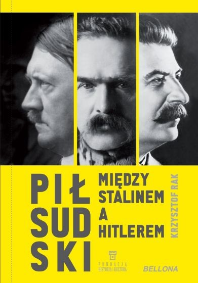 okładka Piłsudski między Stalinem a Hitlerem książka |  | Krzysztof Rak