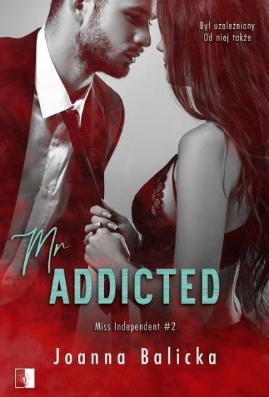 okładka Mr Addicted. Seria Miss Independent. Tom 2 książka |  | Joanna Balicka