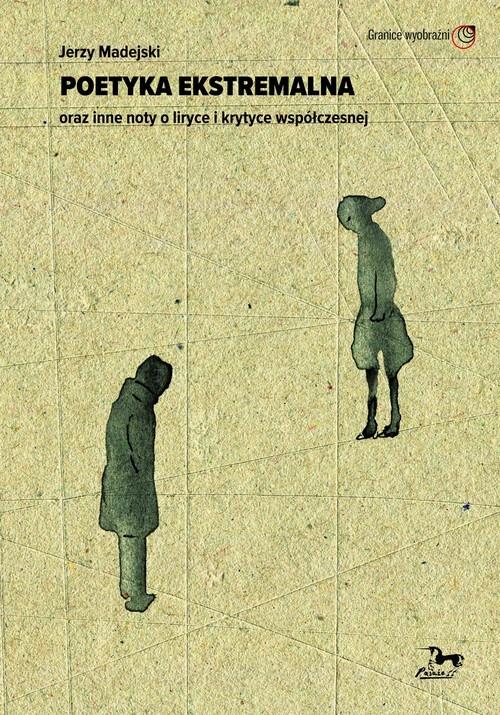 okładka Poetyka ekstremalna oraz inne noty o liryce i krytyce współczesnejksiążka |  | Madejski Jerzy