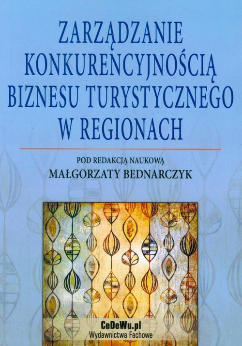 okładka Zarządzanie konkurencyjnością biznesu turystycznego w regionachksiążka |  |