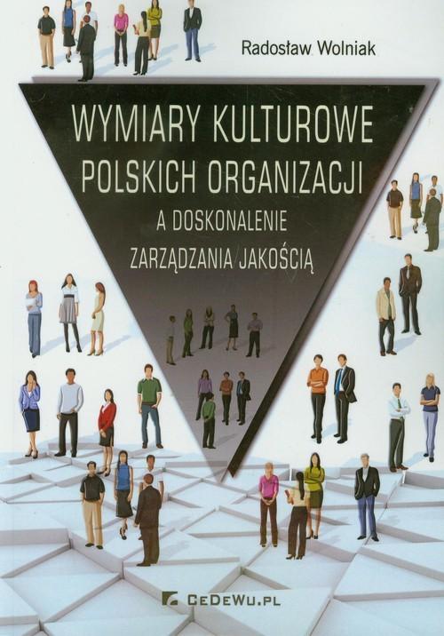 okładka Wymiary kulturowe polskich organizacji A doskonalenie zarządzania jakościąksiążka |  | Radosław Wolniak