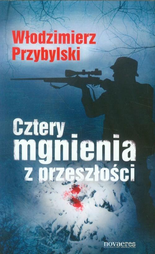 okładka Cztery mgnienia z przeszłościksiążka |  | Włodzimierz  Przybylski