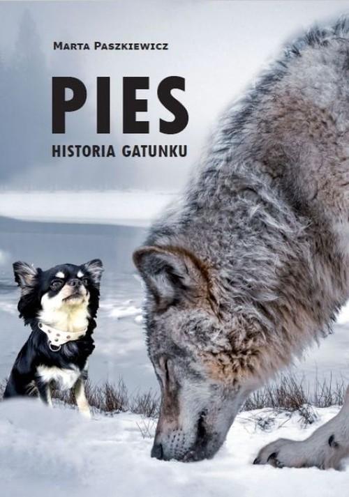 okładka Pies Historia gatunkuksiążka      Marta  Paszkiewicz