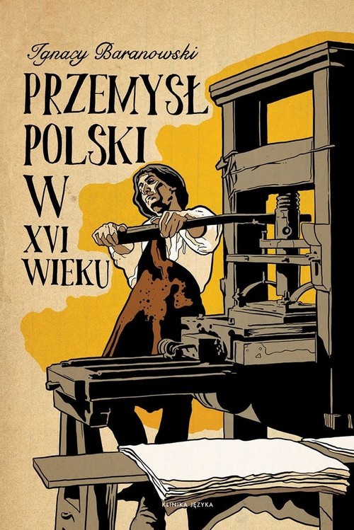 okładka Przemysł polski w XVI wiekuksiążka      Baranowski Ignacy