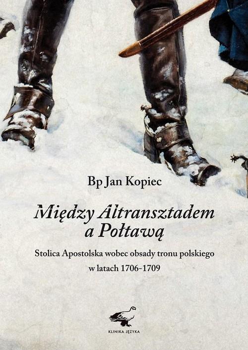 okładka Między Altransztadem a Połtawąksiążka |  | Kopiec Jan