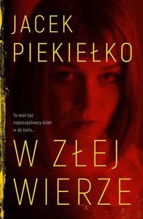 okładka W złej wierzeksiążka |  | Jacek Piekiełko