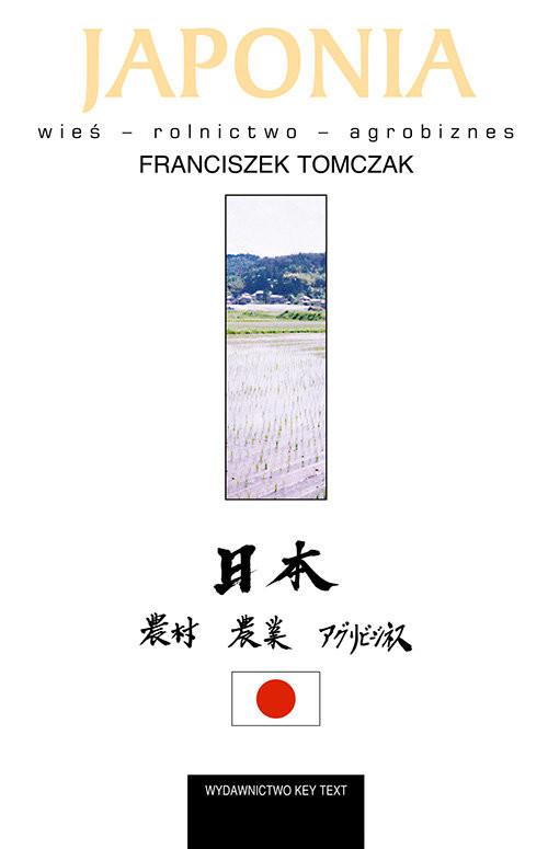 okładka Japonia Wieś – rolnictwo – agrobiznesksiążka |  | Tomczak Franciszek