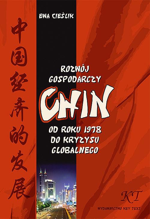 okładka Rozwój gospodarczy Chin Od roku 1978 do kryzysu globalnegoksiążka |  | Ewa Cieślik