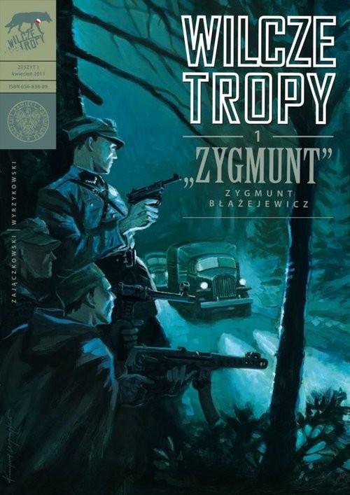 okładka Wilcze tropy Zeszyt 1 Zygmunt - Zygmunt Błażejewiczksiążka |  | Sławomir Zajączkowski, Krzysztof Wyrzykowski