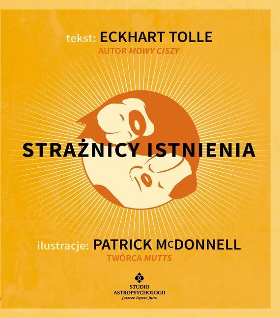 okładka Strażnicy istnieniaebook | pdf | Eckhart Tolle, McDonnell Patrick