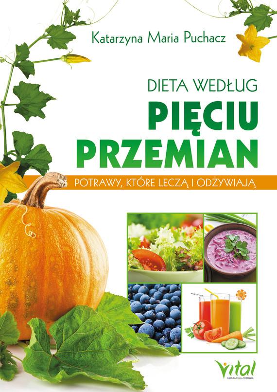 okładka Dieta według Pięciu Przemian. Potrawy, które leczą i odżywiają - PDFebook | pdf | Katarzyna Maria Puchacz