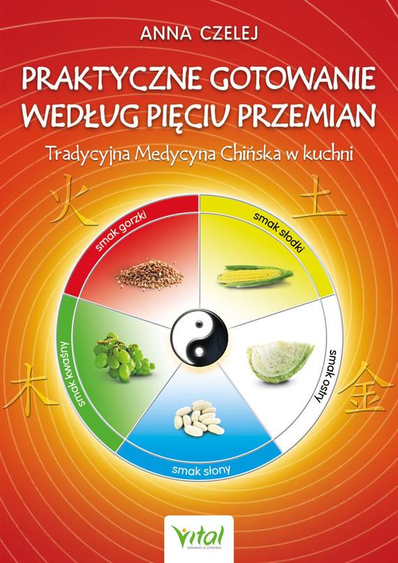 okładka Praktyczne gotowanie według Pięciu Przemian - PDFebook   pdf   Czelej Anna