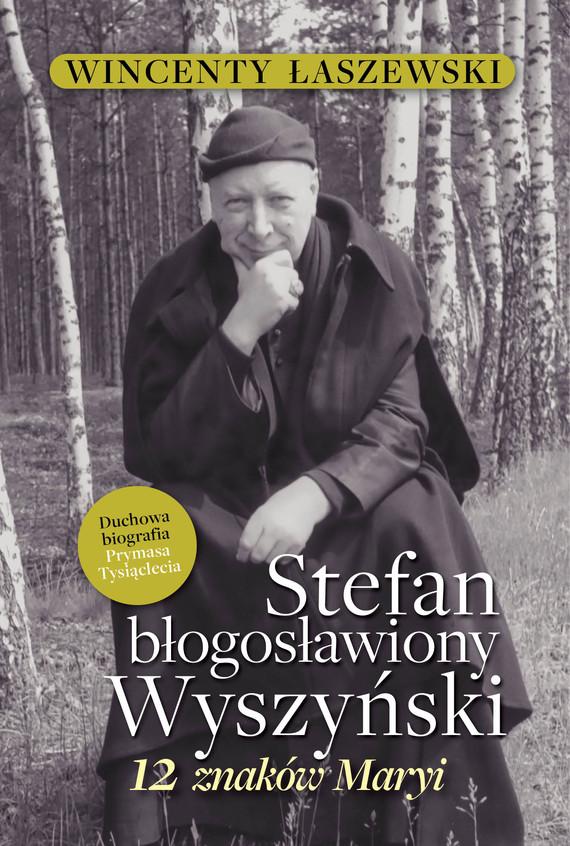 okładka Stefan błogosławiony Wyszyńskiebook | epub, mobi | Wincenty Łaszewski