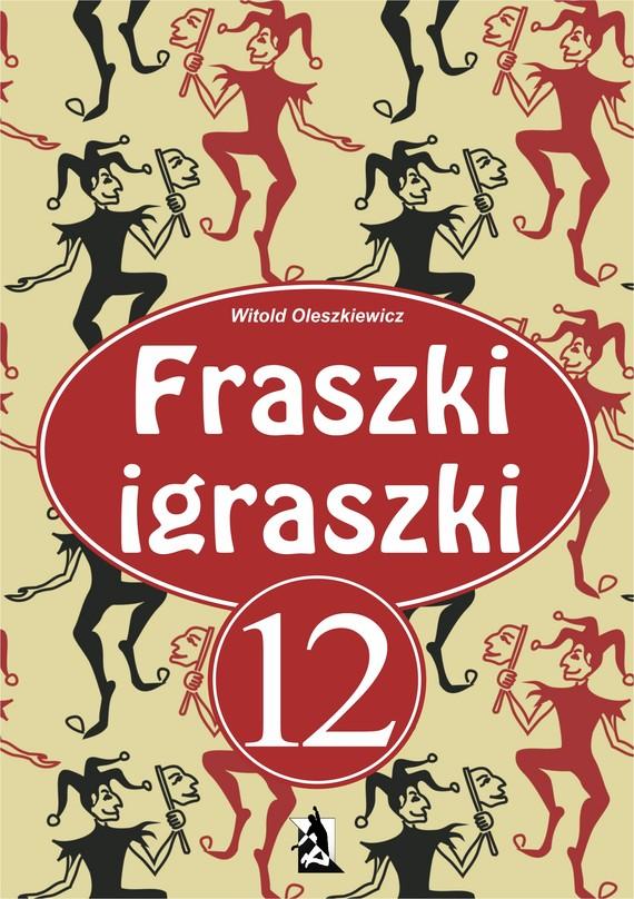 okładka Fraszki igraszki 12ebook | epub, mobi | Witold Oleszkiewicz