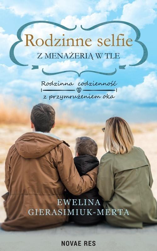 okładka Rodzinne selfie z menażerią w tleksiążka      Gierasimiuk-Merta Ewelina