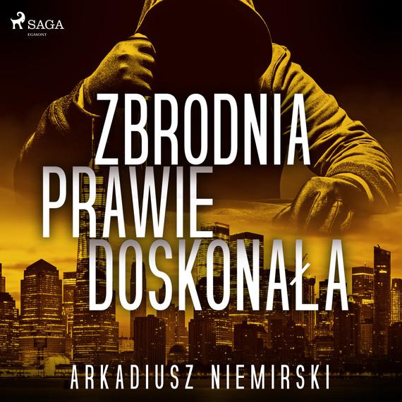 okładka Zbrodnia prawie doskonałaaudiobook   MP3   Arkadiusz Niemirski