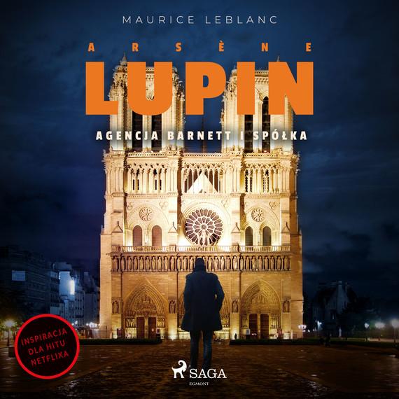 okładka Arsène Lupin. Agencja Barnett i Spółkaaudiobook | MP3 | Maurice Leblanc