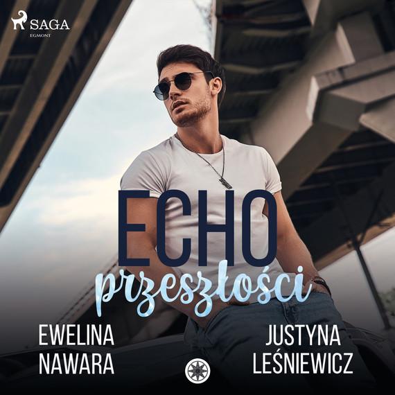 okładka Echo Przeszłościaudiobook | MP3 | Ewelina Nawara, Justyna Leśniewicz