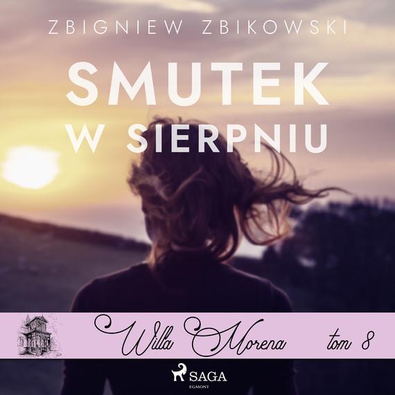 okładka Willa Morena 8: Smutek w sierpniuaudiobook | MP3 | Zbikowski Zbigniew