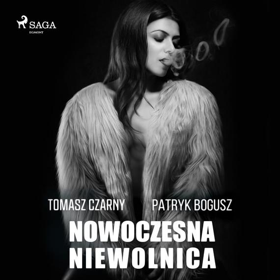 okładka Nowoczesna niewolnicaaudiobook | MP3 | Patryk Bogusz, Tomasz Czarny