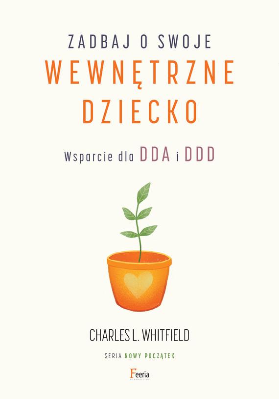 okładka Zadbaj o swoje wewnętrzne dzieckoebook | epub, mobi | Charles L. Whitfield
