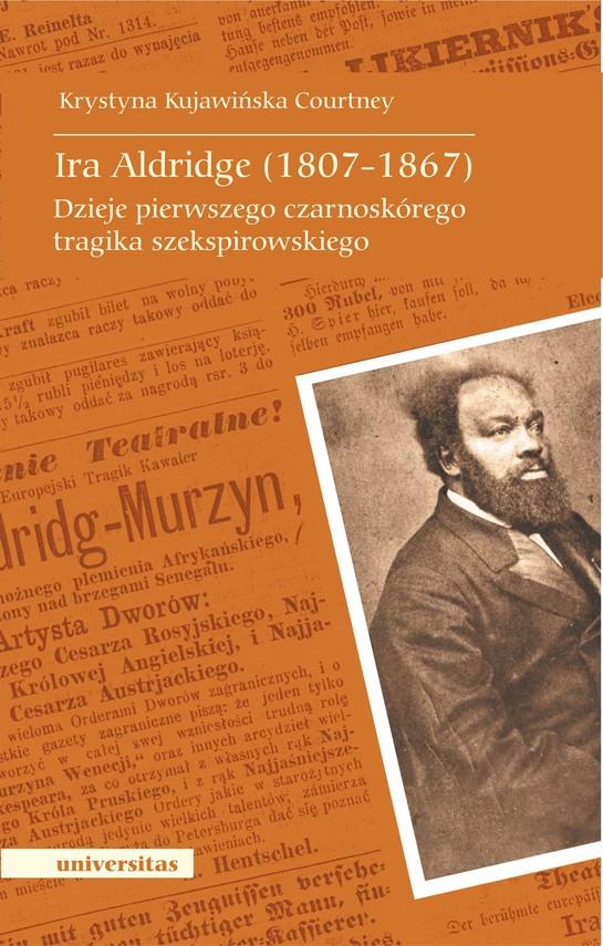 okładka Ira Aldridge (1807-1867). Dzieje pierwszego czarnoskórego tragika szekspirowskiegoebook | pdf | Krystyna Kujawińska-Courtney