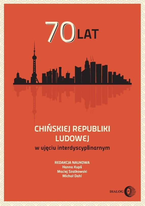 okładka 70 lat Chińskiej Republiki Ludowej w ujęciu interdyscyplinarnymebook | epub, mobi | praca zbiorowa