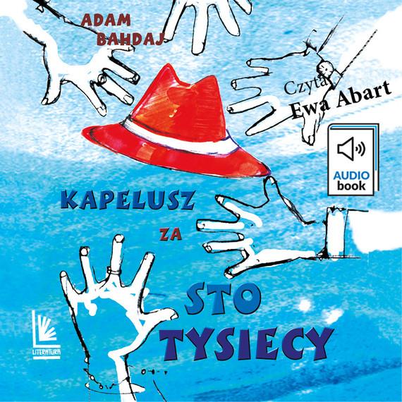 okładka Kapelusz za sto tysięcyaudiobook | MP3 | Adam Bahdaj