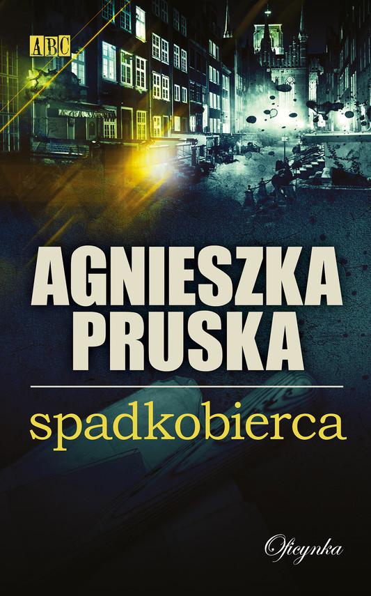 okładka Spadkobiercaebook | epub, mobi | Agnieszka Pruska