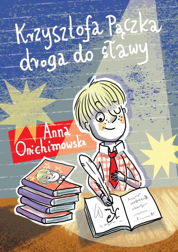okładka Krzysztofa Pączka droga do sławyebook   epub, mobi   Anna Onichimowska