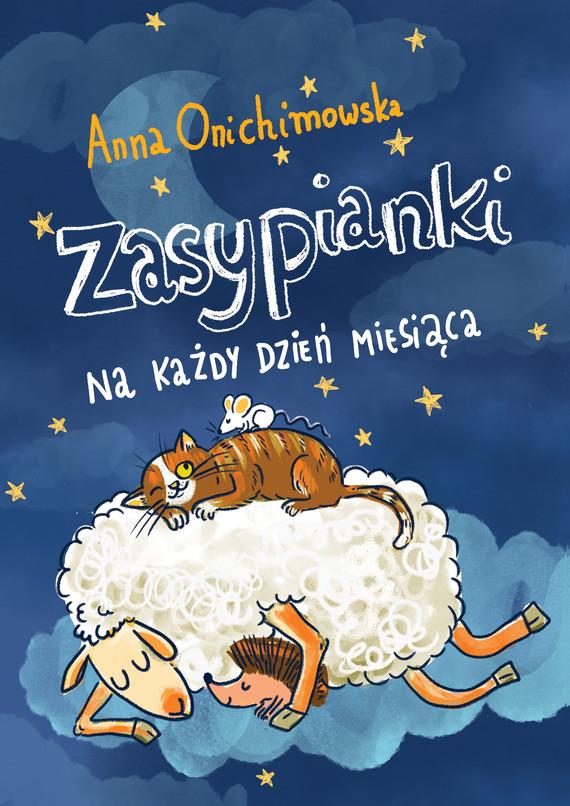 okładka Zasypianki na każdy dzień miesiącaebook | epub, mobi | Anna Onichimowska