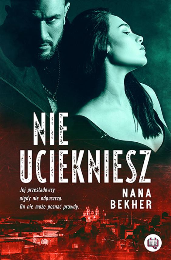 okładka Nie ucieknieszebook | epub, mobi | Nana Bekher