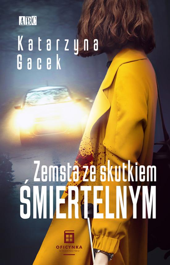 okładka Zemsta ze skutkiem śmiertelnymebook   epub, mobi   Katarzyna Gacek