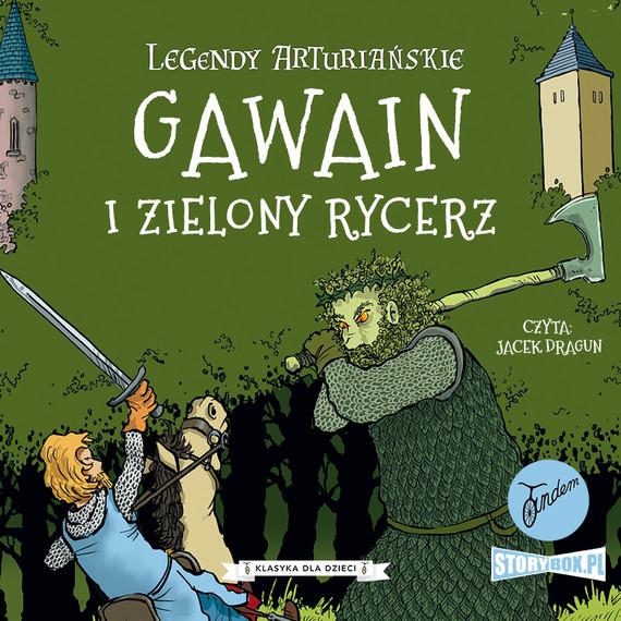 okładka Legendy arturiańskie. Tom 5. Gawain i Zielony Rycerzaudiobook | MP3 | Autor Nieznany
