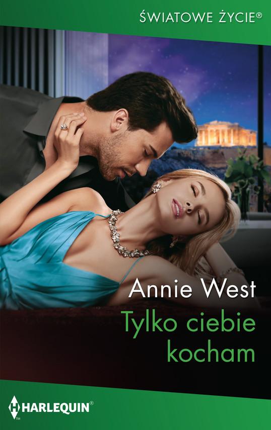okładka Tylko ciebie kochamebook | epub, mobi | Annie West