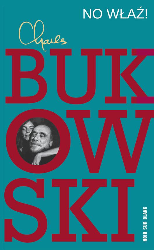 okładka No właź!ebook | epub, mobi | Charles Bukowski