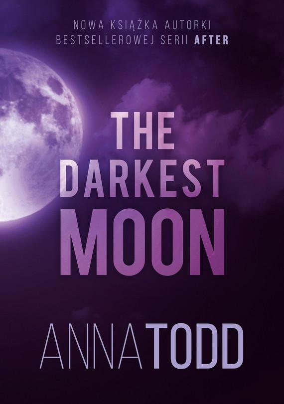 okładka The Darkest Moonebook   epub, mobi   Anna Todd