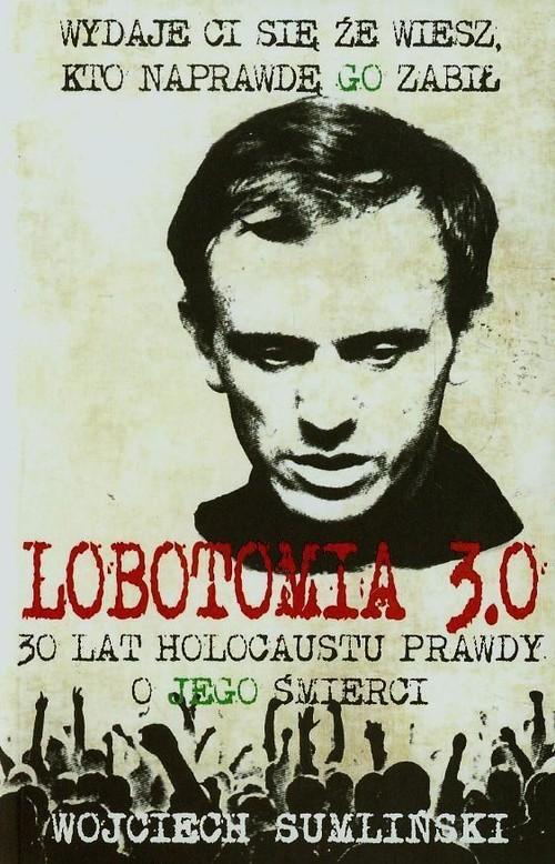 okładka Lobotomia 3.0 30 lat holocaustu prawdy o jego śmierciksiążka |  | Wojciech Sumliński