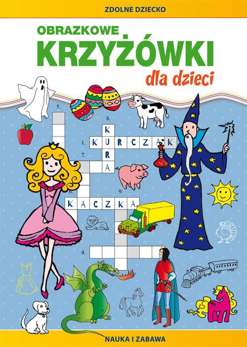 okładka Obrazkowe krzyżówki dla dzieci Nauka i zabawaksiążka |  | Myślak Monika