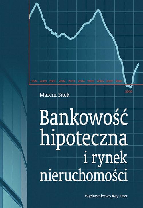 okładka Bankowość hipoteczna i rynek nieruchomościksiążka |  | Marcin  Sitek