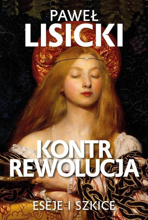 okładka Kontrrewolucja Eseje i szkiceksiążka |  | Paweł Lisicki